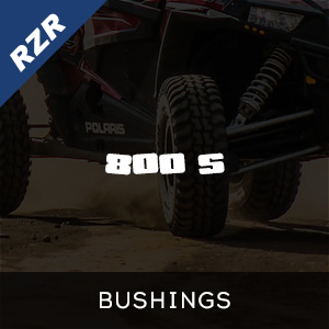 RZR 800 S Bushings